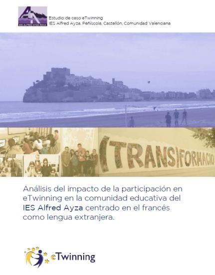 Impacto de eTwinning en el IES Alfred Ayza de Peñíscola. Estudio de Caso.