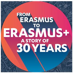 30  años de historia, de Erasmus a Erasmus +
