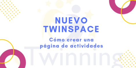 Nuevo TwinSpace. Cómo crear una página de actividades.