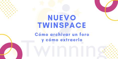 Nuevo TwinSpace. Cómo archivar un foro y cómo extraerlo