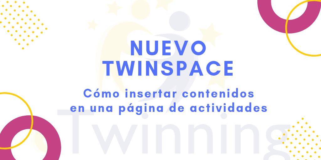 Nuevo TwinSpace. Cómo insertar contenidos en una página de actividades