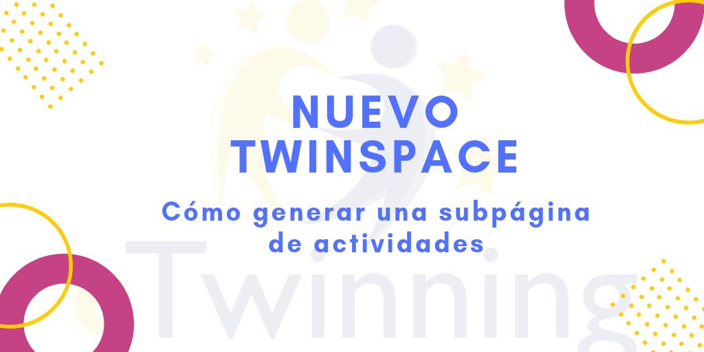 Nuevo TwinSpace. Cómo generar una subpágina de actividades