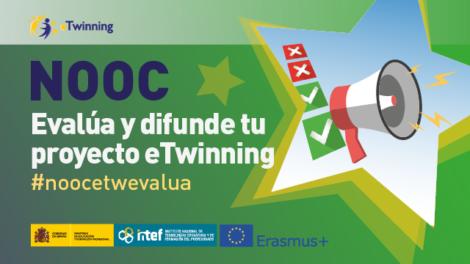 Comienza NOOC Evalúa y difunde tu proyecto eTwinning 2ª edición